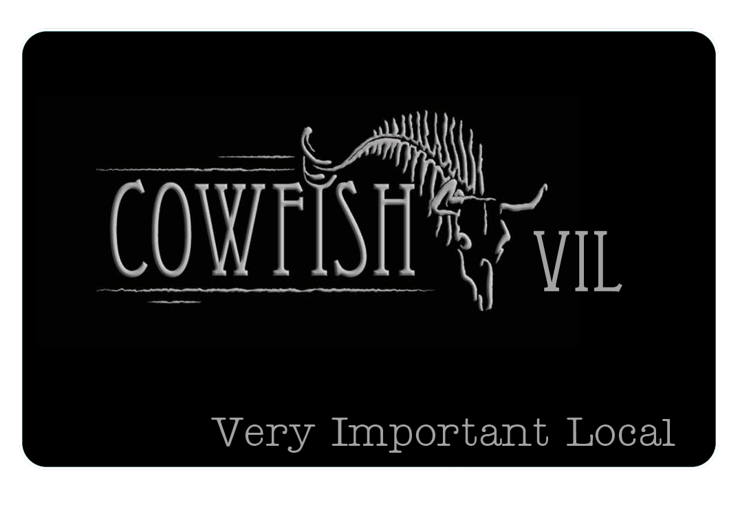 Cowfish Very Important Local Program - call restaurant for details